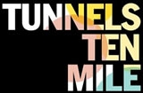 Tunnels Ten Mile